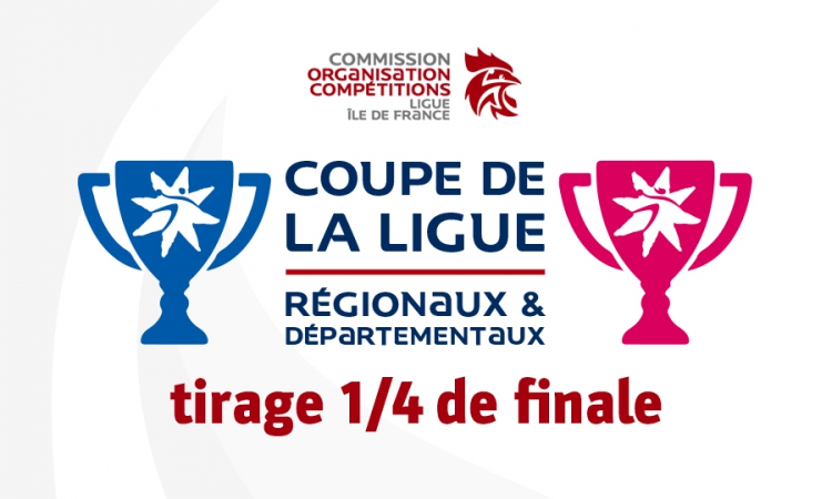 Coupe de la ligue des régionaux et dep. – tirage des 1/4 de finale
