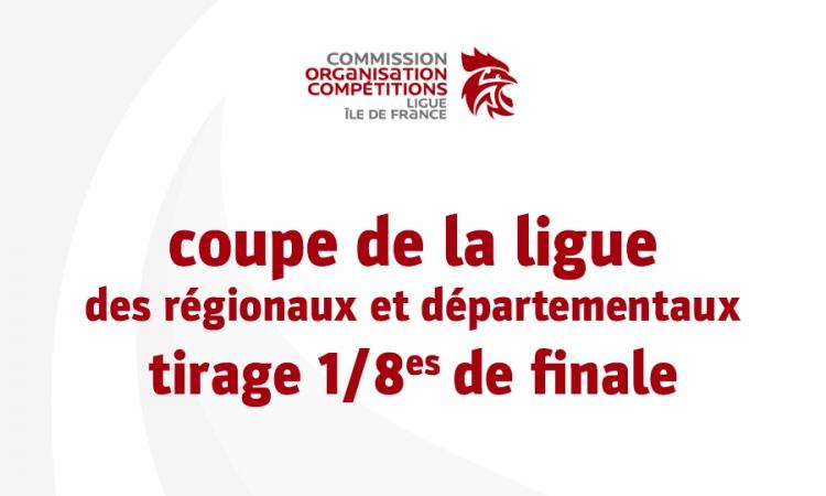 Coupe de la ligue des régionaux et dep. – tirage des 1/8es de finale